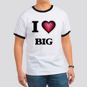 I Love Big T-Shirt