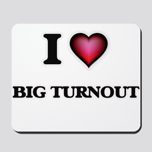 I love Big Turnout Mousepad
