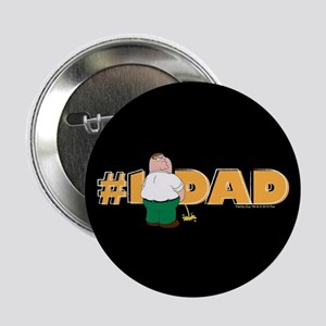 "Family Guy #1 Dad 2.25"" Button"