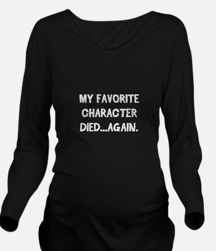 Character Died Again Long Sleeve Maternity T-Shirt