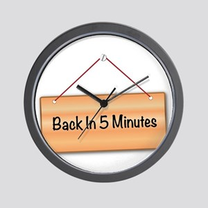Back In 5 Minutes Wall Clock