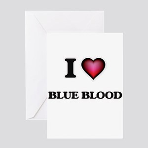 I Love Blue Blood Greeting Cards