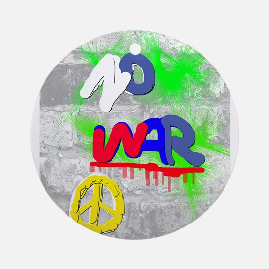 NO WAR PEACE Round Ornament