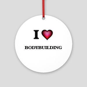 I Love Bodybuilding Round Ornament