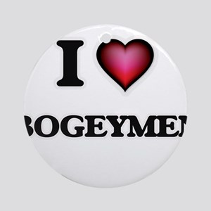 I Love Bogeymen Round Ornament