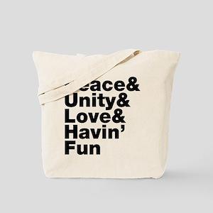 Peace & Unity & Love & Havin Fun Tote Bag