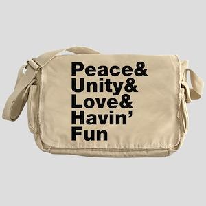 Peace & Unity & Love & Havin Fun Messenger Bag