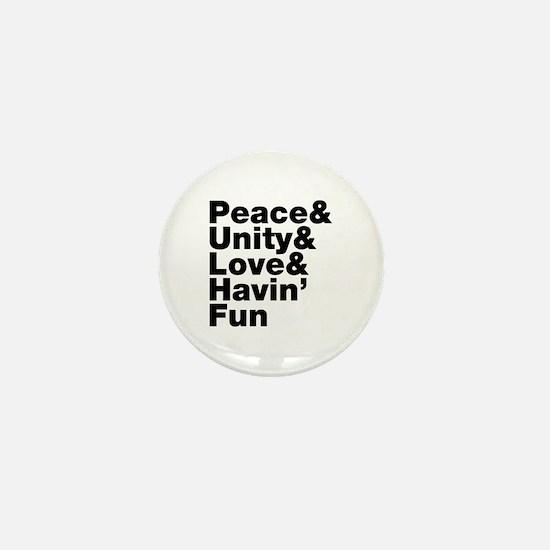 Peace & Unity & Love & Havin Fun Mini Button