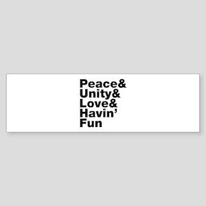 Peace & Unity & Love & Havin Fun Bumper Sticker