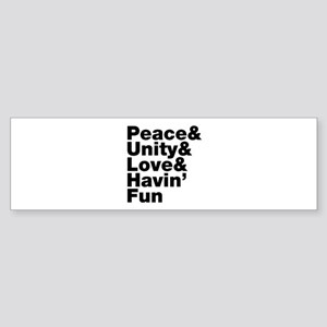 Peace & Unity & Love & Havin Fun Bumper Sticker
