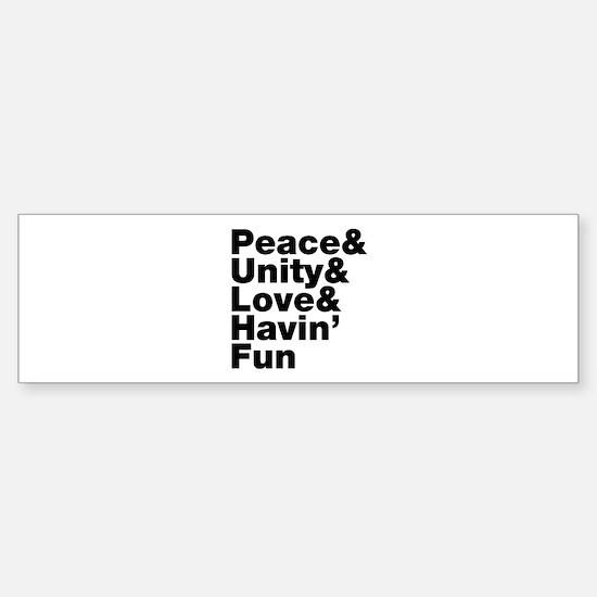 Peace & Unity & Love & Havin Fun Bumper Bumper Bumper Sticker