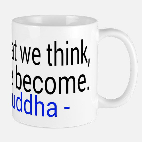 What we think we become Mugs