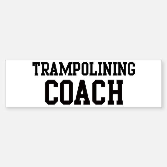 TRAMPOLINING Coach Bumper Bumper Bumper Sticker