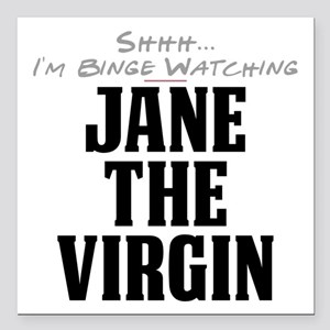 Shhh... I'm Binge Watching Jane the Virgin Square