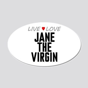 Live Love Jane the Virgin 22x14 Oval Wall Peel