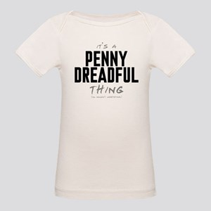 It's a Penny Dreadful Thing Organic Baby T-Shirt