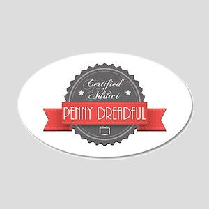 Certified Penny Dreadful Addict 22x14 Oval Wall Pe
