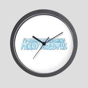 I'd Rather Be Watching Penny Dreadful Wall Clock