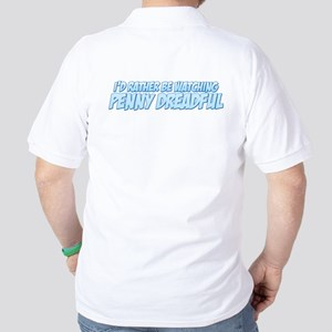 I'd Rather Be Watching Penny Dreadful Golf Shirt