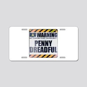 Warning: Penny Dreadful Aluminum License Plate