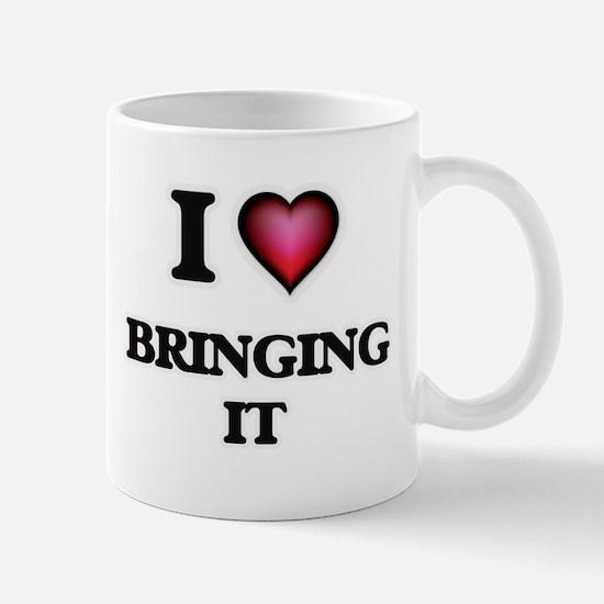 I Love Bringing It Mugs