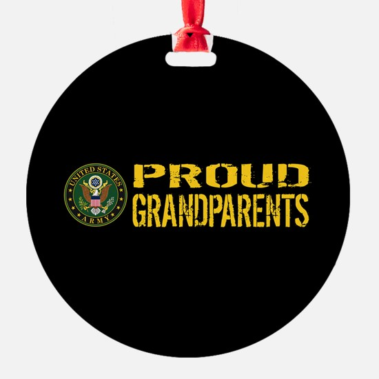 U.S. Army: Proud Grandparents (Blac Ornament