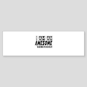 I Am Geneticist Sticker (Bumper)