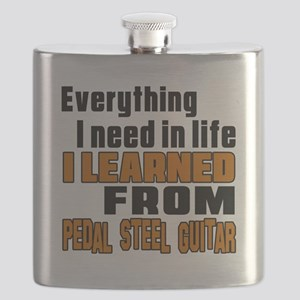 I Need In Life I Learned From Pedal Steel Gu Flask