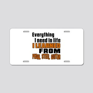I Need In Life I Learned Fr Aluminum License Plate