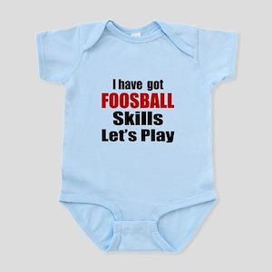 I Have Got Foosball Skills Let's P Infant Bodysuit