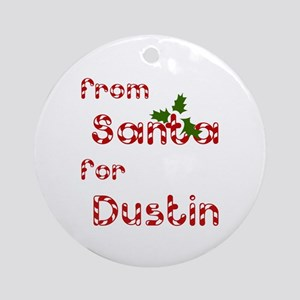 From Santa For Dustin Ornament (Round)
