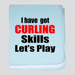 I Have Got Curling Skills Let's Play baby blanket