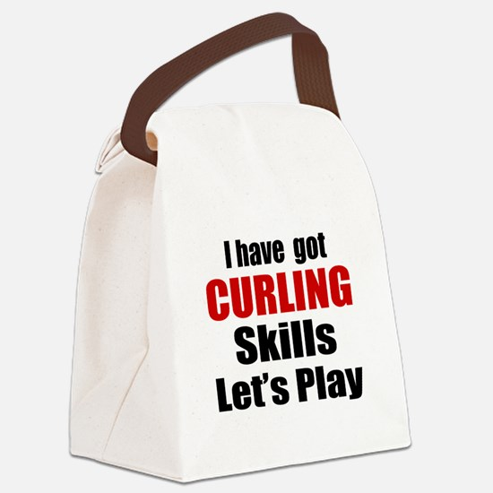 I Have Got Curling Skills Let's P Canvas Lunch Bag