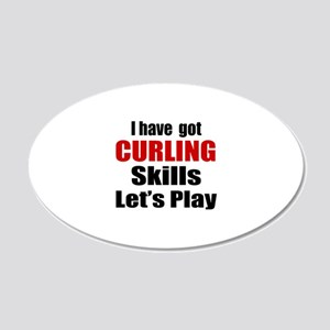 I Have Got Curling Skills Le 20x12 Oval Wall Decal