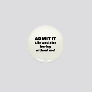 Admit It Mini Button