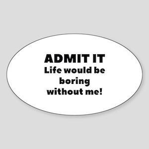 Admit It Sticker (Oval)