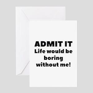 Admit It Greeting Card