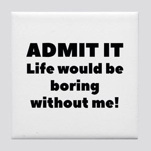 Admit It Tile Coaster