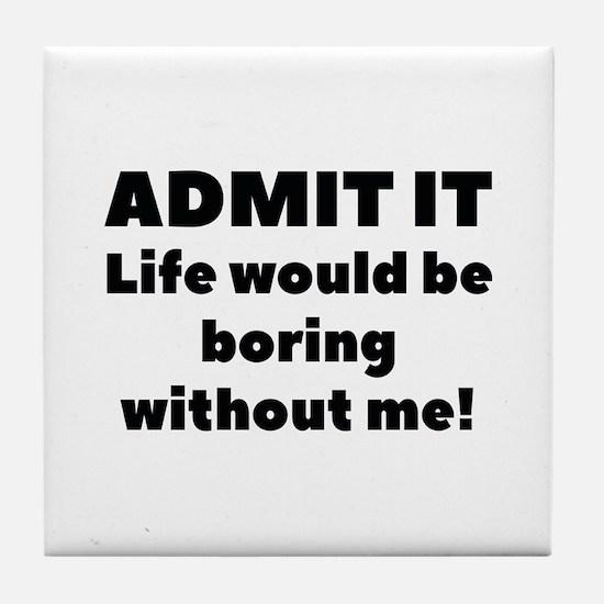 Admit It Tile Coaster