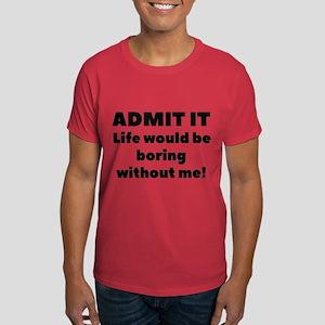 Admit It Dark T-Shirt