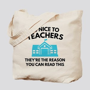 Be Nice To Teachers Tote Bag