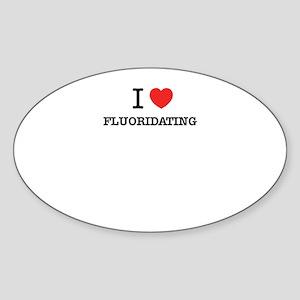I Love FLUORIDATING Sticker