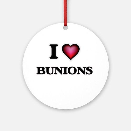 I Love Bunions Round Ornament