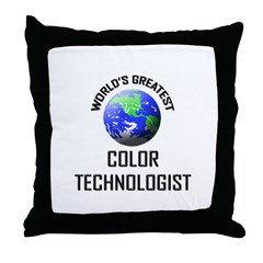 World's Greatest COLOR TECHNOLOGIST Throw Pillow