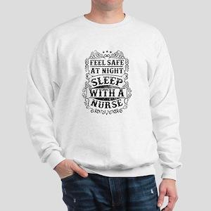 Sleep with a Nurse - Humor Sweatshirt