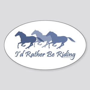 Rather Be Riding A Wild Horse Oval Sticker