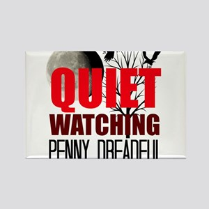 Quiet Watching Penny Dreadful Magnets