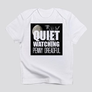 Quiet Watching Penny Dreadful Infant T-Shirt