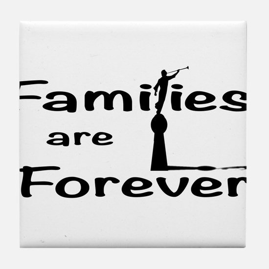Families Are Forever Tile Coaster