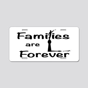 Families Are Forever Aluminum License Plate